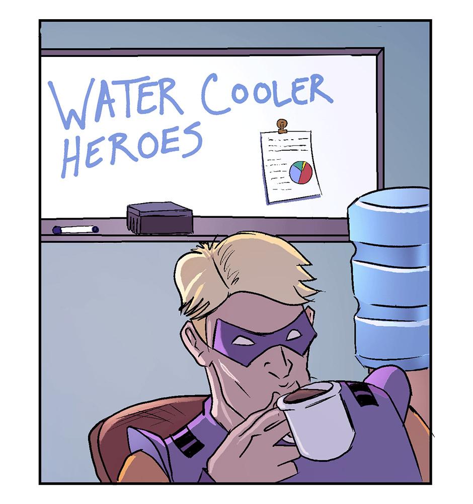 Water Cooler Heroes 001